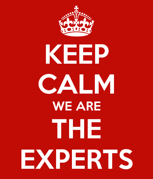Keep Calm We are the Experts