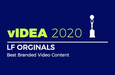 vIDEA 2020 LF ORIGINALS Best Branded Video Content