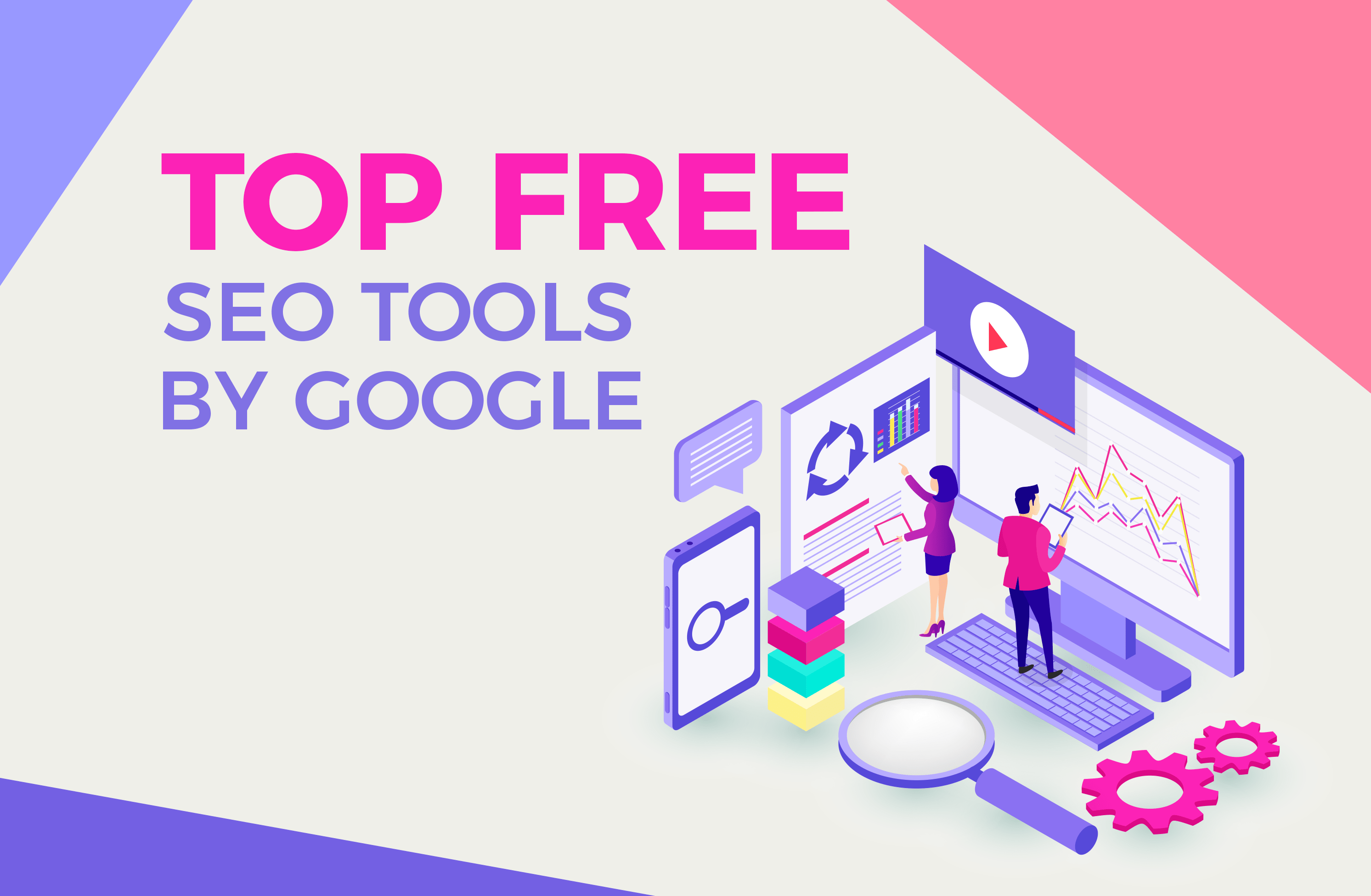 Blog- Top 5 Free SEO Tools By Google